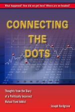 Connecting the Dots : Thoughts from the Diary of a Politically Incorrect...