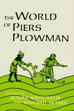 World of Piers Plowman 1st Hand Accounts Social Politic Life in Medieval England