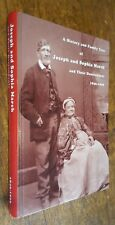 A History Of Joseph and Sophia March 1846 - 1996 HC 1996 Genealogy