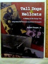 TALL DOGS & HELLCATS, HISTORY OF USS HORNET AND AIR GROUP 2 IN WWII, NEW BOOK!