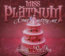 Miss Platnum Come marry me (2007, feat. Pete Fox)  [Maxi-CD]