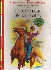 Le Cavalier de La Pampa * Dominique FRANCOIS n° 201 * 1965 * Rouge & Or Dauphine