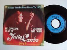 """JULIE LANDE: Les couleurs de la vie (ROSE D OR 1972) 7"""" 45T GROUP 9 / 200 012"""