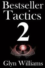 Bestseller Tactics 2 : The Ultimate Book Marketing System - Advanced Author...
