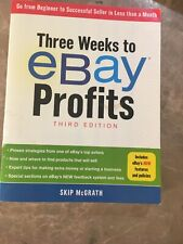 Three Weeks to eBay Profits : Go from Beginner to Seller in Less Than a Month by