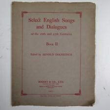 SELECT ENGLISH SONGS & DIALOGUES 16th & 17th centuries book 2 , ARNOLD DOLMETSCH