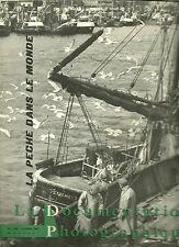 LA DOCUMENTATION PHOTOGRAPHIQUE N°5-249 - LA PECHE DANS LE MONDE  - 1964