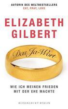 Gilbert, Elizabeth - Das Ja-Wort: Wie ich meinen Frieden mit der Ehe machte /4