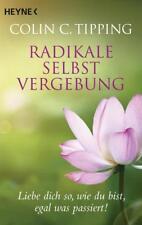 Radikale Selbstvergebung - Colin C. Tipping - UNGELESEN