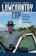 True Stories from a Lowcountry Cop:: Tales from the Charleston...  (NoDust)