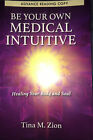 Tina M. Zion-Be Your Own Medical Intuitive BOOK NEW Arc Version RARE