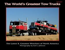 World's Greatest Tow Truck Book Vol 9 Flatbed Wrecker Earl Johnson Grace Hawkins