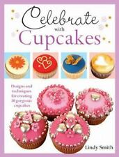 Celebrate with Cupcakes Smith, Lindy Paperback