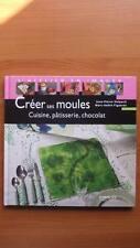 CUISINE - PATISSERIE / CREER SES MOULES : CUISINE - PATISSERIE - CHOCOLAT - 30 %
