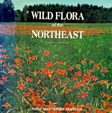 Wild Flora of the Northeast Anita & Spider Barbour 1991 Hardcover Dust Jacket