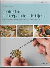 L'ENTRETIEN ET LA REPARATION DE BIJOUX / COMMENT NETTOYER REPARER ET RESTAURER