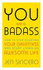 You Are a Badass Start Living an Awesome Life by Jen Sincero Self Help Book