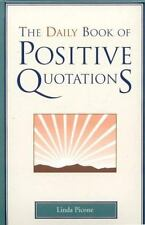 The Daily Book of Positive Quotations: By Picone, Linda