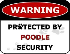 """""""Warning Protected By Poodle Security"""" Laminated Dog Sign"""