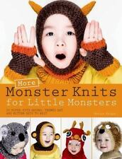 More Monster Knits for Little Monsters: 20 Super-Cute Animal-Themed Hat and Mitt