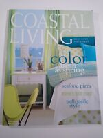 COASTAL LIVING 2004 MARCH The Magazine For People Who Love The Coast COLOR