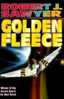 Golden Fleece by Sawyer, Robert J.