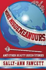 More Misdemeanours - and Other Beauty Queen Stories by Sally-Ann Fawcett...