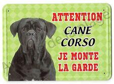 Pancarte métal Attention au chien - Je monte la garde - Cane Corso NEUF
