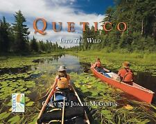 Quetico : Into the Wild by Joanie McGuffin; Gary McGuffin