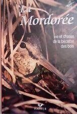 La Mordorée , Vie et chasse de la bécasse des bois / Hatier