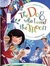 The Dog Who Loved the Moon (Paperback or Softback)
