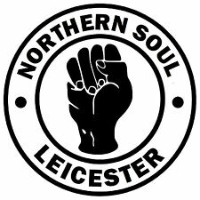NORTHERN SOUL - LEICESTER - NOVELTY CAR / WINDOW STICKER + 1 FREE INSIDE / GIFTS