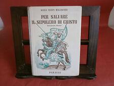 """Malaguzzi D. B.  """"Per salvare il sepolcro di Cristo"""" – Paravia, 1950"""