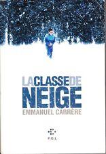 LA CLASSE DE NEIGE. EMMANUEL CARRERE . ORIGINAL DE 1995 . Très bon état