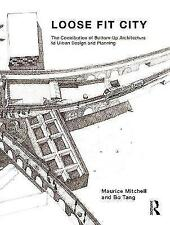 Loose Fit City - Maurice Mitchell and Bo Tang - Paperback, 2018