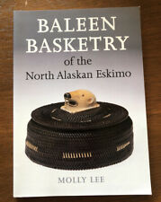 Baleen Basketry of the North Alaskan Eskimo by Lee, Molly