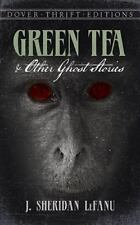 Green Tea and Other Ghost Stories (Dover Thrift Editions), LeFanu, J. Sheridan,