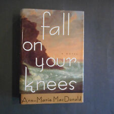 Fall on Your Knees by Ann-Marie MacDonald (1997, Hardcover)