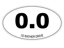 0.0 - I'd Rather Drive (Bumper Sticker)