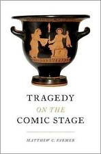 Tragedy on the Comic Stage, Hardback; Farmer, Matthew C., Academic Monograph