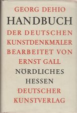 Dehio/Gall: Handbuch der dt. Kunstdenkmäler NÖRDLICHES HESSEN (mit Abb.)  1960
