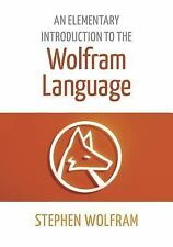 AN ELEMENTARY INTRODUCTION TO THE WOLFRAM LANGUAGE - WOLFRAM, STEPHEN - NEW PAPE