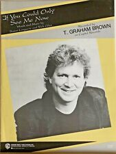 """T. Graham Brown """"If You Could Only See Me Now"""" - original rare Sheet Music 1990"""