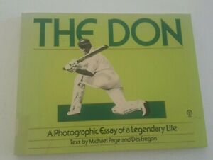 The Don A photographic Essay of a Legendary Life Don Bradman