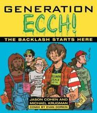 Generation Ecch : A Brutal Feel-Up Session with Today's Sex-Crazed Adolescent...