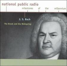 The Brook and the Wellspring J. S. Bach - National Public Radio - Milestones