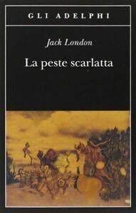 Jack London - La peste scarlatta - Libro NUOVO in Italiano