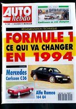 AUTO HEBDO 909 du 1/12/1993; Essai Mercedes Carlsson C36/ Alfa Roméo 164 Q4