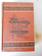 HARRIET BEECHER STOWE: WE OUR NEIGHBOURS: AMERICAN FIRST EDITION: VERY GOOD COPY