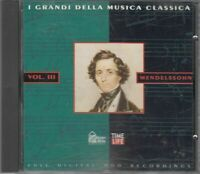 MENDELSSOHN VOL. III  I grandi della Musica Classica CD Audio Musicale